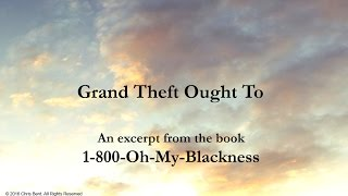 Grand Theft Ought To | Chris Bent Book Excerpt