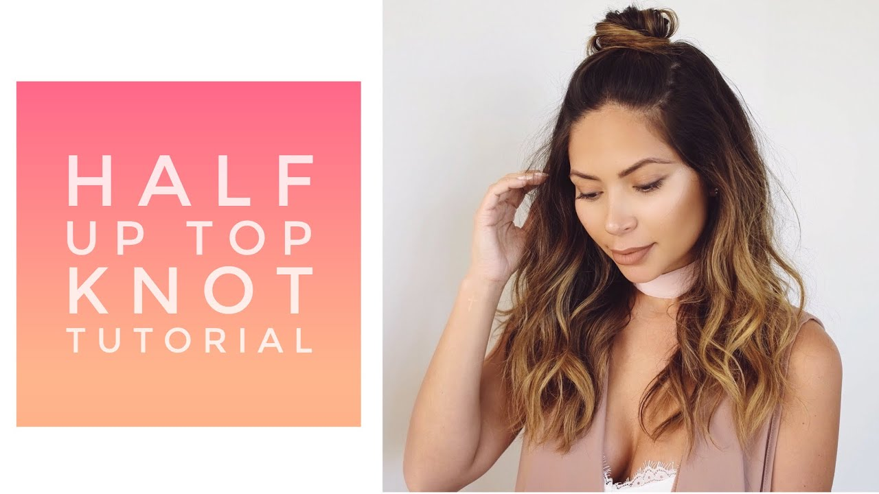 Half Up Top Knot Hair Tutorial Youtube