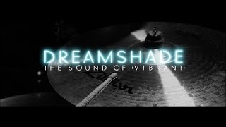 Dreamshade - The sound of Vibrant (Documentary)