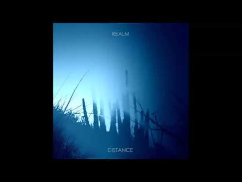 Realm - Distance. Epic ambient journeys and soundscapes transmitting across unfathomable distances