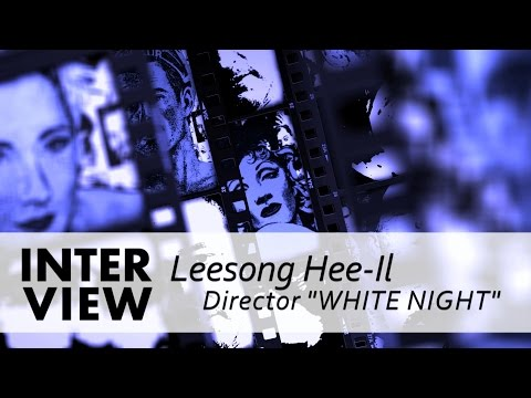 """Interview Leesong Hee il  about """"White Night"""""""