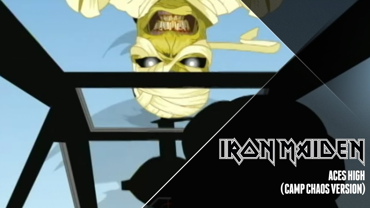 Iron Maiden - Aces High  Camp Chaos Version