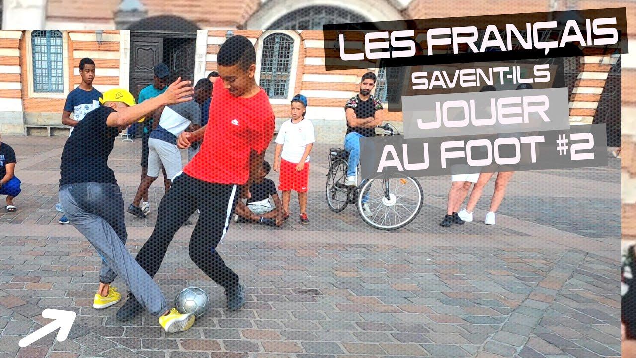 LES FRANÇAIS SAVENT-ILS JOUER AU FOOT #2