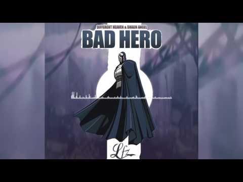 Different Heaven x Shaun Angel - Bad Hero (LFZ Remix)