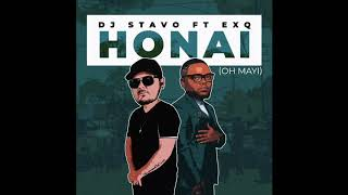 Dj Stavo Ft ExQ - Honai (Oh Mayi) ( AUDIO)