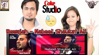 Bewajah || Nabeel Shaukat Ali - Coke Studio Season 8, Episode-1 || Indian Reaction