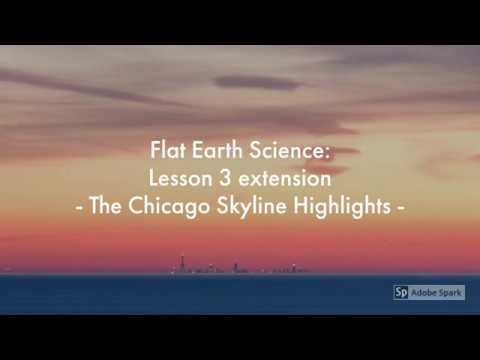 Flat Earth Science: Lesson 3 extension - Chicago Skyline Highlights thumbnail