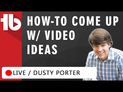 🔴  Getting Ideas For Your Videos -  Hosted by Dusty Porter