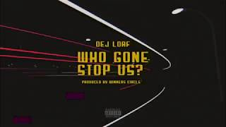 Dej Loaf  - Who Gon Stop Us