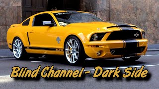 Blind Channel - Dark Side • Death Race Edition