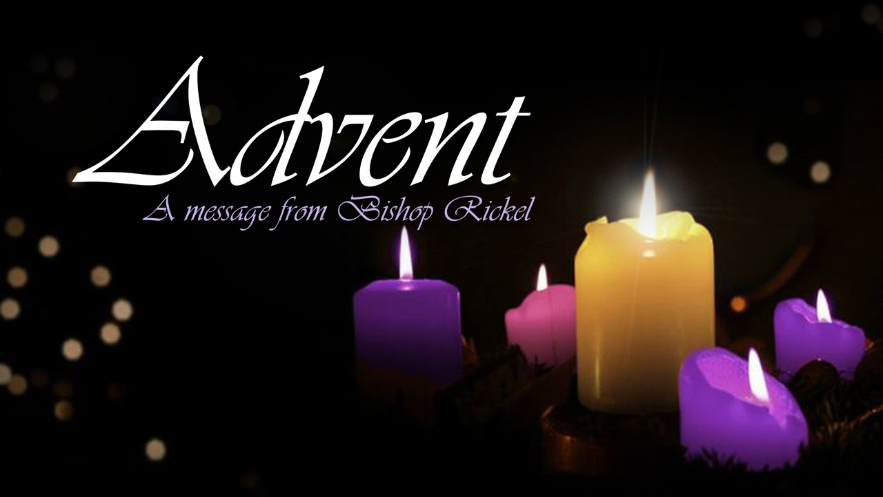 a season of anticipation bishop rickel 39 s advent message. Black Bedroom Furniture Sets. Home Design Ideas