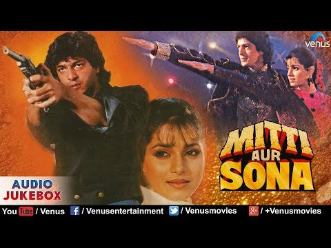Mitti Aur Sona Full Hindi Songs | Chunky Pandey, Sonam, Neelam | Audio Jukebox