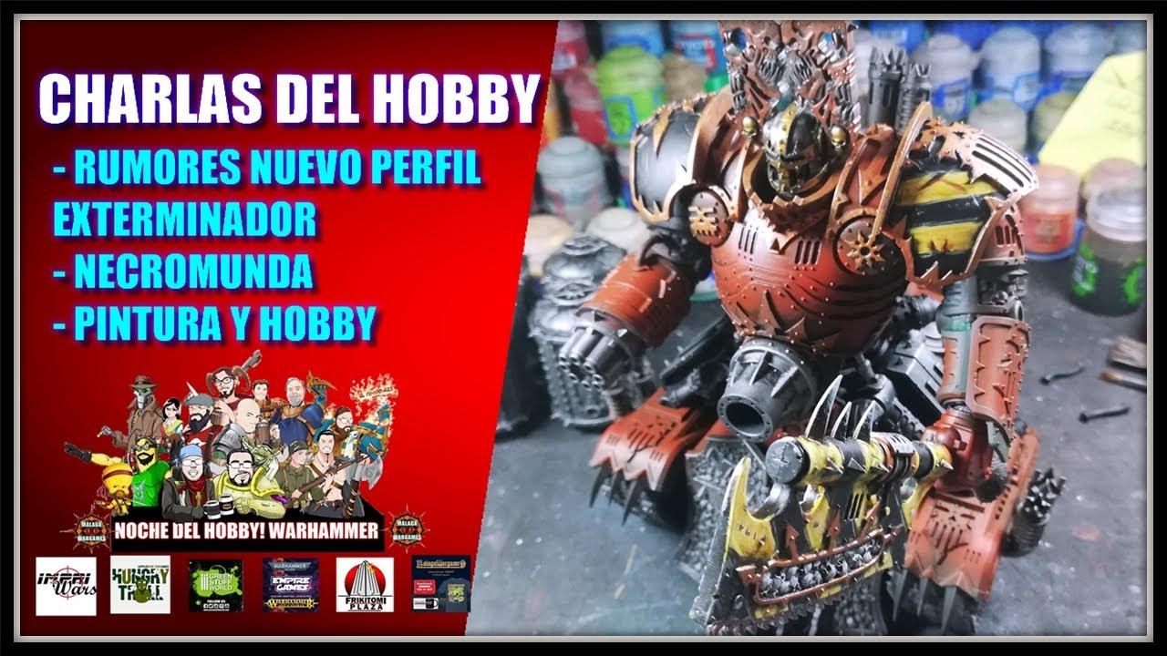 Charla del  Hobby - Pintura y Warhammer 40K (Rumores)