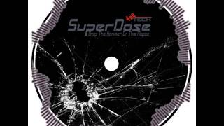 SuperDose - Drop The Hammer On This Mofos (Original Mix)