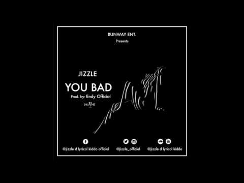 JIZZLE  -YOU BAD prod by.Endy official