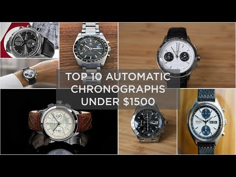 Top 10 Automatic Chronographs Under $1500 | 2019