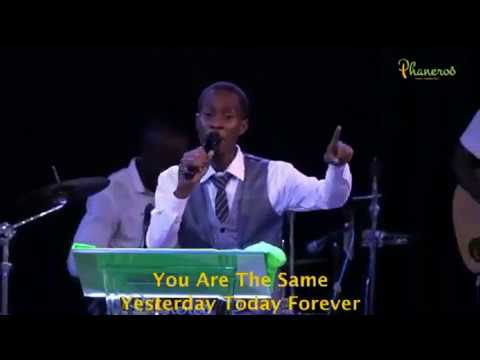 You are the same, yesterday today forever - Phaneroo worship