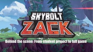 Skybolt Zack Behind the scene: From student project to full game