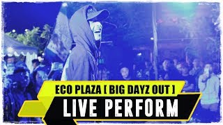 ANJAR OX 39 S ECO Plaza Big Dayz Out Live Perform