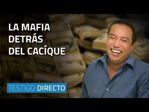 La mafia detrás del Cacíque - Testigo Directo HD