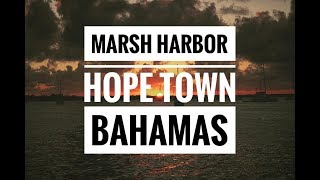 Yachting in the Bahamas! Montage of Marsh Harbor and Hope Town