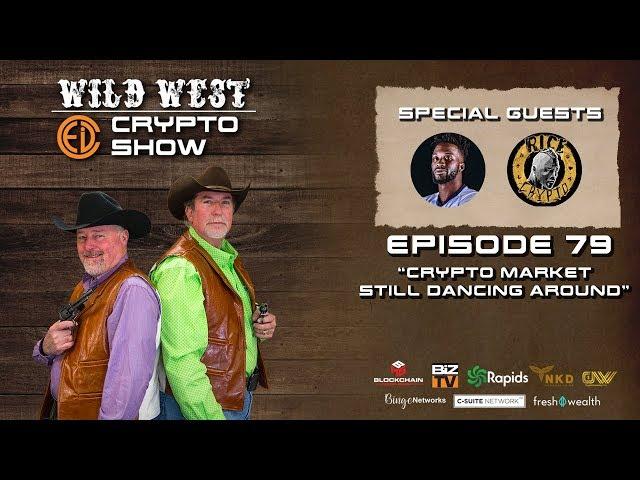 Wild West Crypto Show Episode 79 | Crypto Market Still Bouncing Around