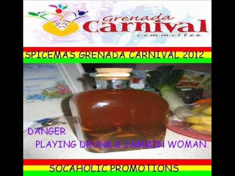 DANGER - PLAYING DRUNK & JAMMING WOMAN - GRENADA SOCA 2012