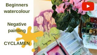 Beginners watercolour Cyclamen - Negative painting & learning from your mistakes.