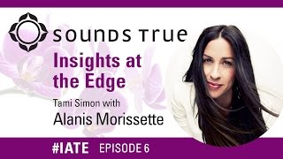 Alanis Morissette – Insights At The Edge Podcast w/Tami Simon (#IATE 9/9/14)