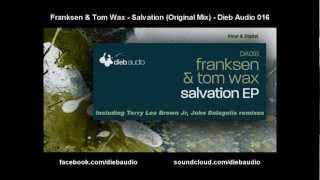 Franksen & Tom Wax - Salvation (Original Mix) - Dieb Audio 016