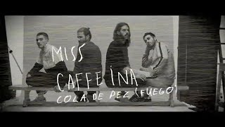 Miss Caffeina - Cola De Pez (Fuego) (Official Lyric Video)
