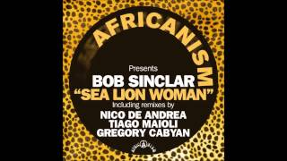 Bob Sinclar - Sea Lion Woman (Tiago Maioli Remix)