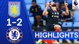 Aston Villa 12 Chelsea | Two Goals in Two Minutes for the Blues! | Premier League Highlights