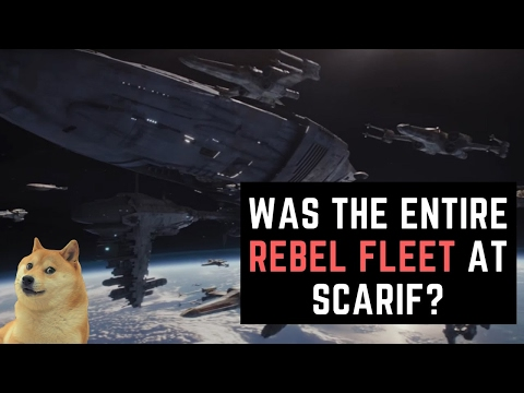 Was the Entire Rebel Fleet at the Battle of Scariff? Star Wars Rogue One Analyzed