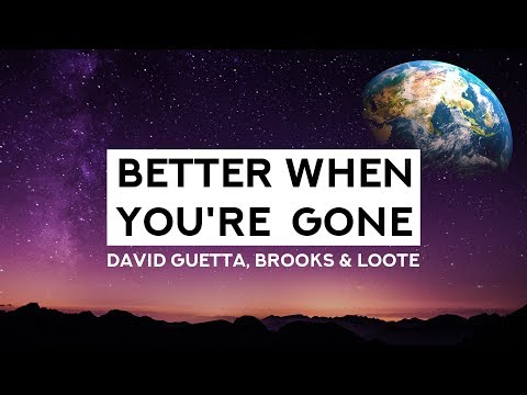 download David Guetta, Brooks & Loote - Better When You're Gone (Lyrics)