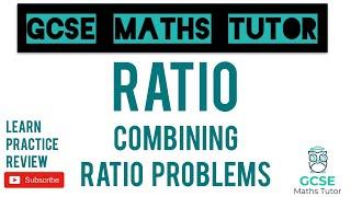 Ratios (Part 2) - Combining / Three Part Ratios | Grade 5+ Series | GCSE Maths Tutor