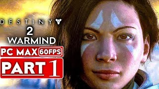 DESTINY 2 WARMIND Gameplay Walkthrough Part 1 CAMPAIGN STORY [1080p HD 60FPS PC] - No Commentary