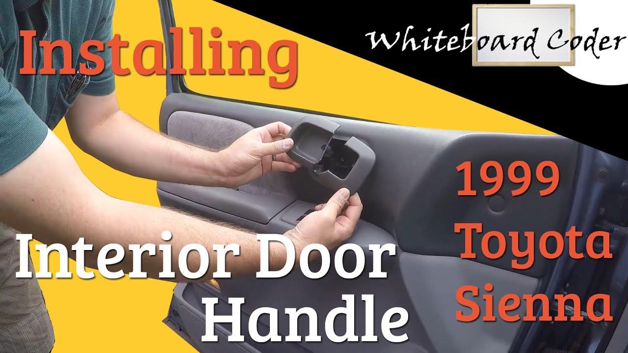 Install interior front door handle on 1999 Toyota Sienna - YouTube