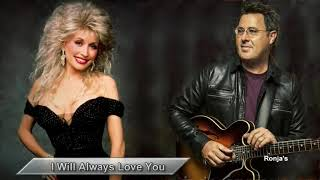 Dolly Parton &  Vince Gill  ~ I Will Always Love You