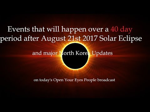 Critical Events That Will Happen over 40 Days starting Aug. 21st and major North Korea Update