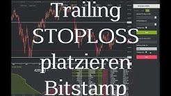 Stoploss & Take Profit Erklärung Tutorial plus Tipps Bitstamp und Bittrex