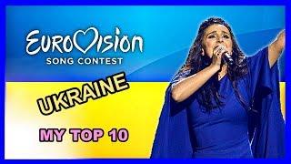 Ukraine in Eurovision - My top 10 [2003 - 2018]