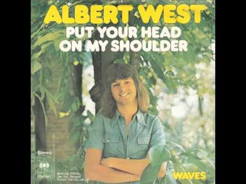 Albert West  Put Your Head On My Shoulder