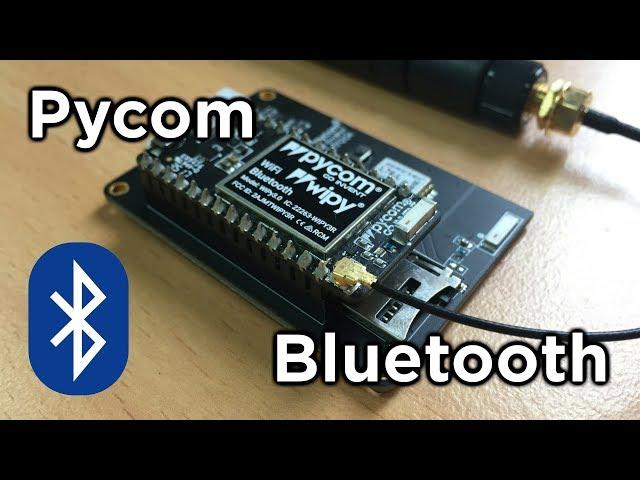 Pycom Bluetooth - Tutorial Australia