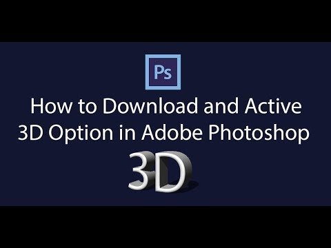 How To Download And Active 3D Option In Adobe Photoshop  CS6