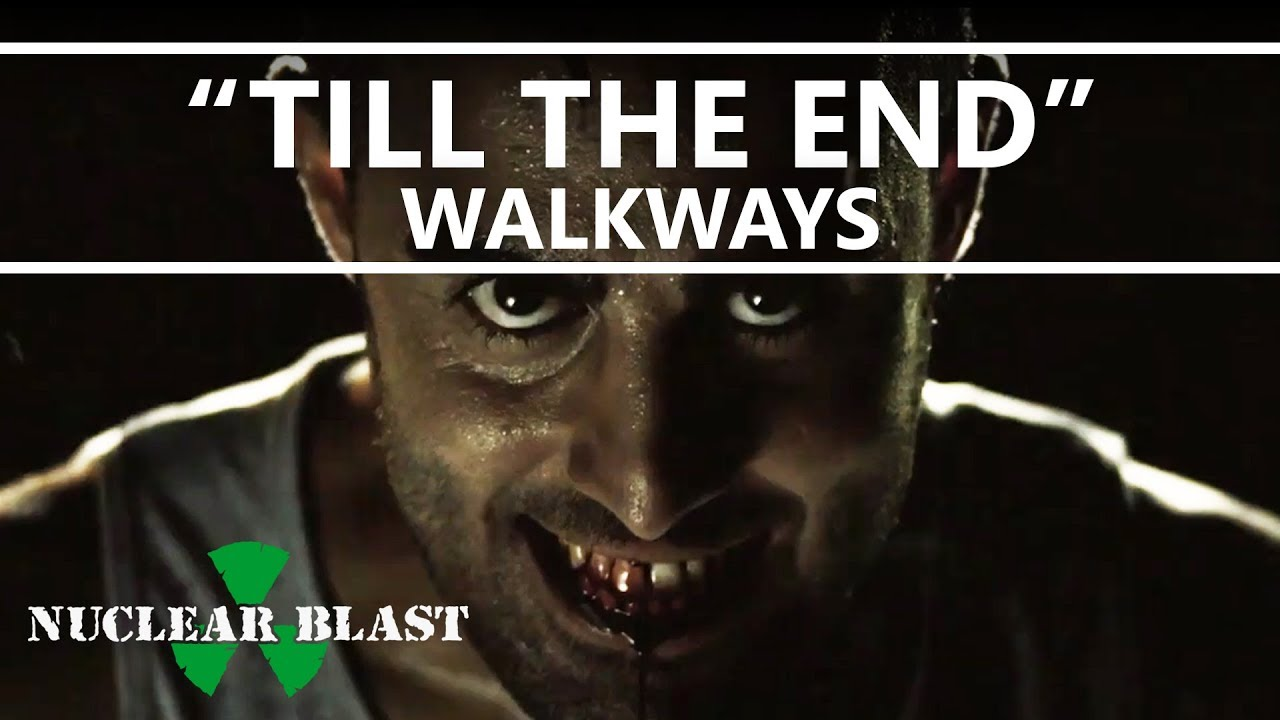WALKWAYS - Till The End (OFFICIAL MUSIC VIDEO)