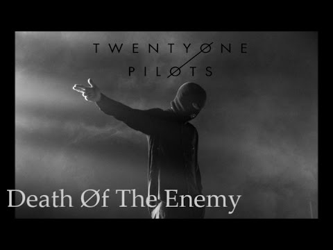 Twenty One Pilots - Death Of The Enemy (Compilation Album FanMade)
