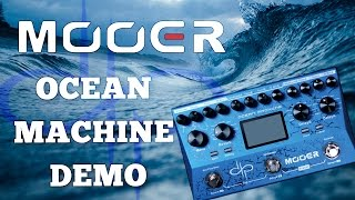 Mooer Ocean Machine Demo (All effect types) Great Ambient Pedal!
