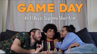 Game Day - An El Boyos Supreme Short Film