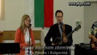 """,,Jezus Daje Nam Zbawienie""""  po Polsku i po Bułgarsku."""
